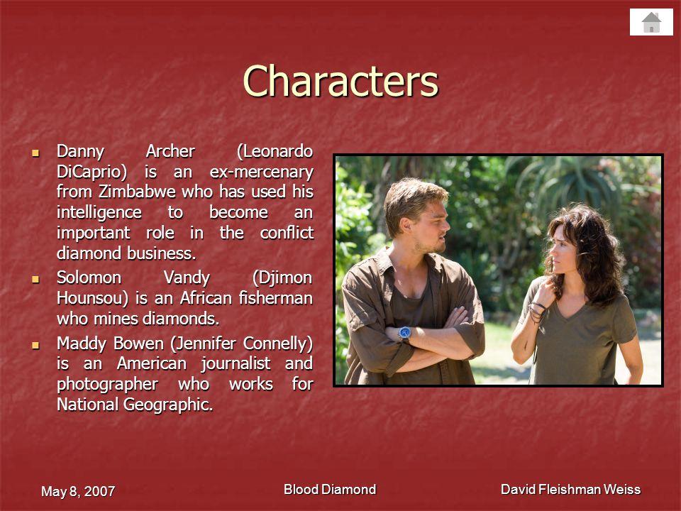 Blood Diamond May 8, 2007 David Fleishman Weiss Director: Edward Zwick Director Edward Zwick was born in northern Chicago in the suburb of Winnetka, Illinois.