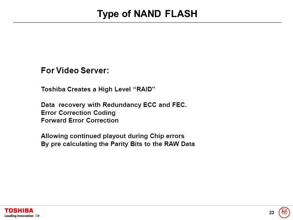 """23 秘 Type of NAND FLASH For Video Server: Toshiba Creates a High Level """"RAID"""" Data recovery with Redundancy ECC and FEC. Error Correction Coding Forwa"""