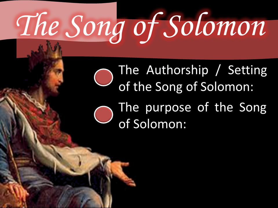 The Authorship / Setting of the Song of Solomon: The purpose of the Song of Solomon: