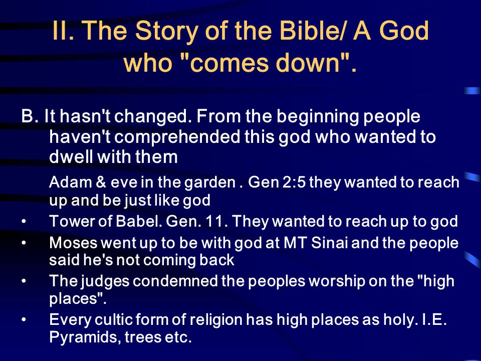 II. The Story of the Bible/ A God who comes down .