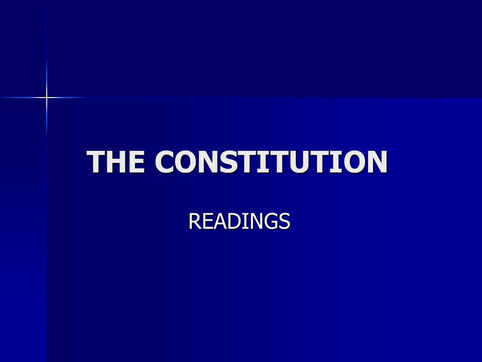 THE CONSTITUTION THE CONSTITUTION READINGS READINGS