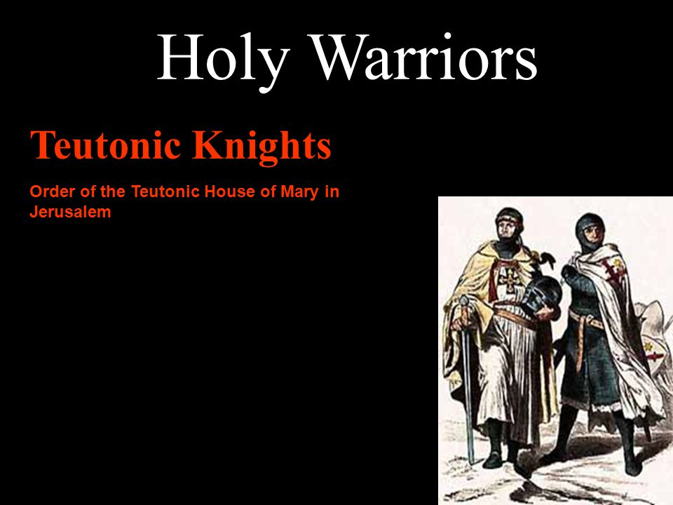 Teutonic Knights Order of the Teutonic House of Mary in Jerusalem Holy Warriors