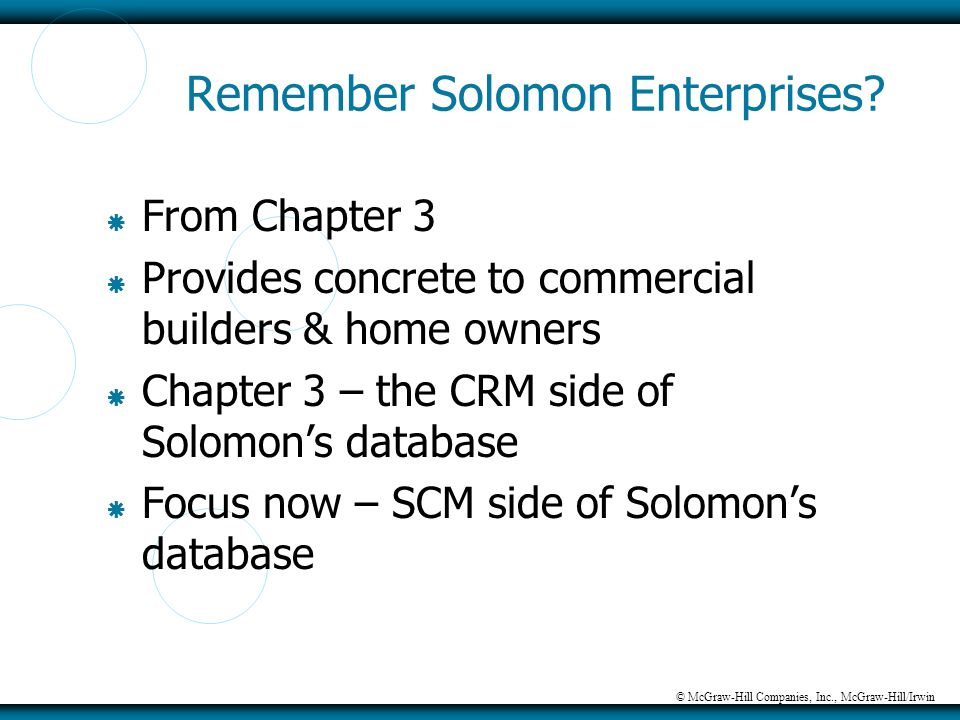 © McGraw-Hill Companies, Inc., McGraw-Hill/Irwin Remember Solomon Enterprises?  From Chapter 3  Provides concrete to commercial builders & home owne