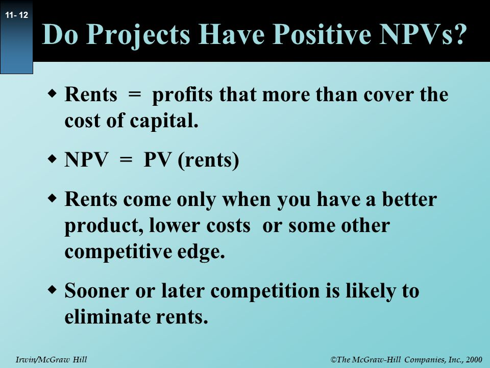 © The McGraw-Hill Companies, Inc., 2000 Irwin/McGraw Hill 11- 12 Do Projects Have Positive NPVs.