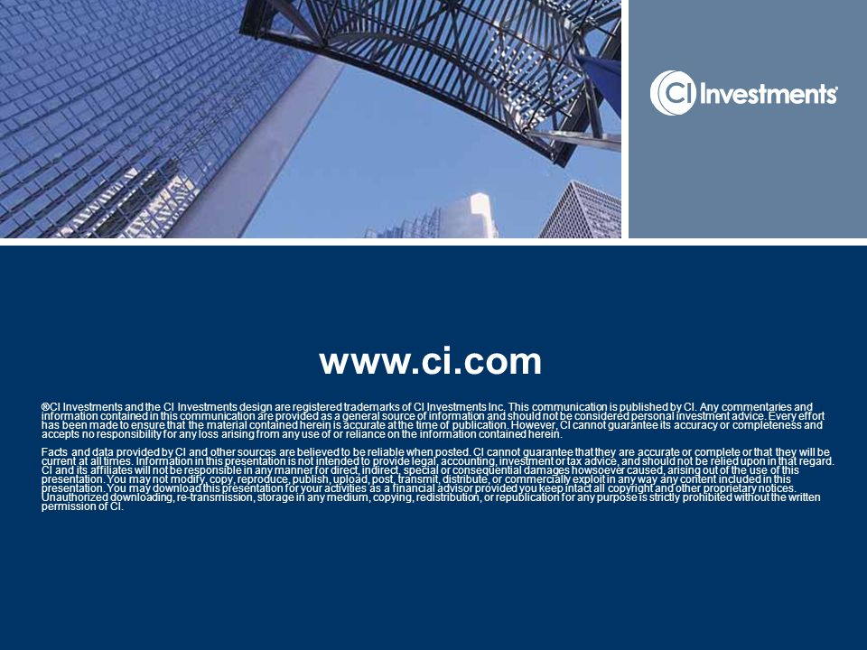 www.ci.com ®CI Investments and the CI Investments design are registered trademarks of CI Investments Inc.