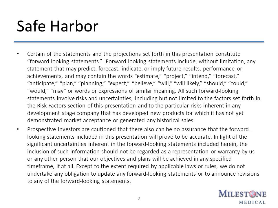 Safe Harbor Certain of the statements and the projections set forth in this presentation constitute forward-looking statements. Forward-looking statements include, without limitation, any statement that may predict, forecast, indicate, or imply future results, performance or achievements, and may contain the words estimate, project, intend, forecast, anticipate, plan, planning, expect, believe, will, will likely, should, could, would, may or words or expressions of similar meaning.