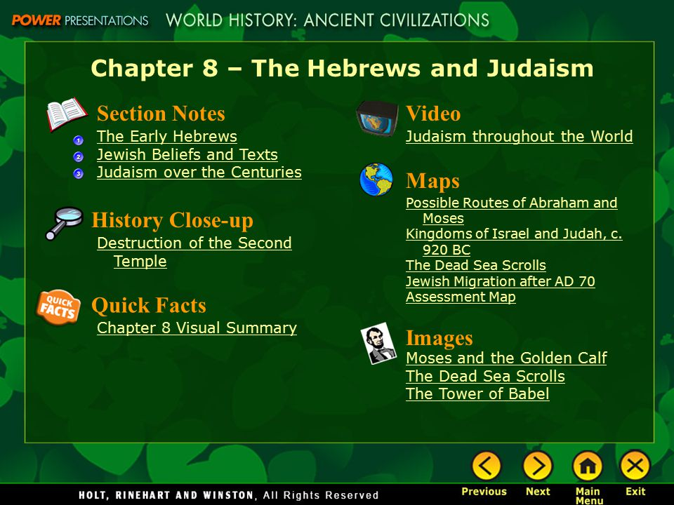 Chapter 8 – The Hebrews and Judaism Section Notes The Early Hebrews Jewish Beliefs and Texts Judaism over the Centuries Video Judaism throughout the W