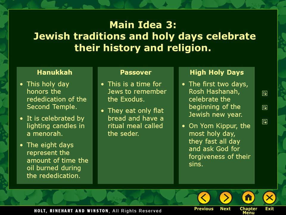 Hanukkah This holy day honors the rededication of the Second Temple. It is celebrated by lighting candles in a menorah. The eight days represent the a