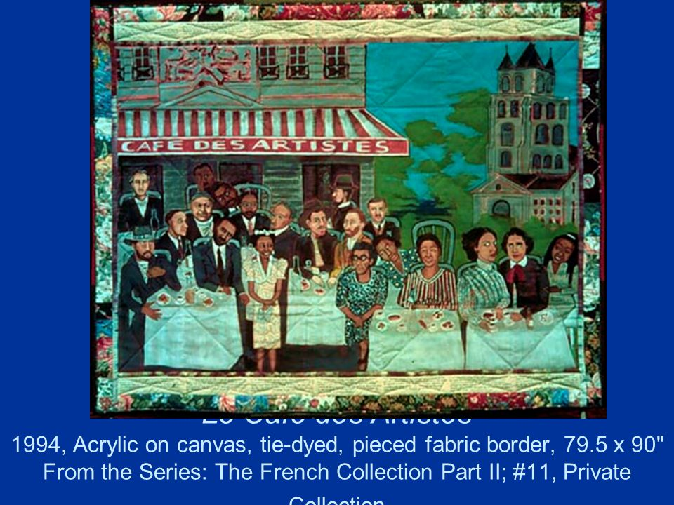 Le Cafe des Artistes 1994, Acrylic on canvas, tie-dyed, pieced fabric border, 79.5 x 90