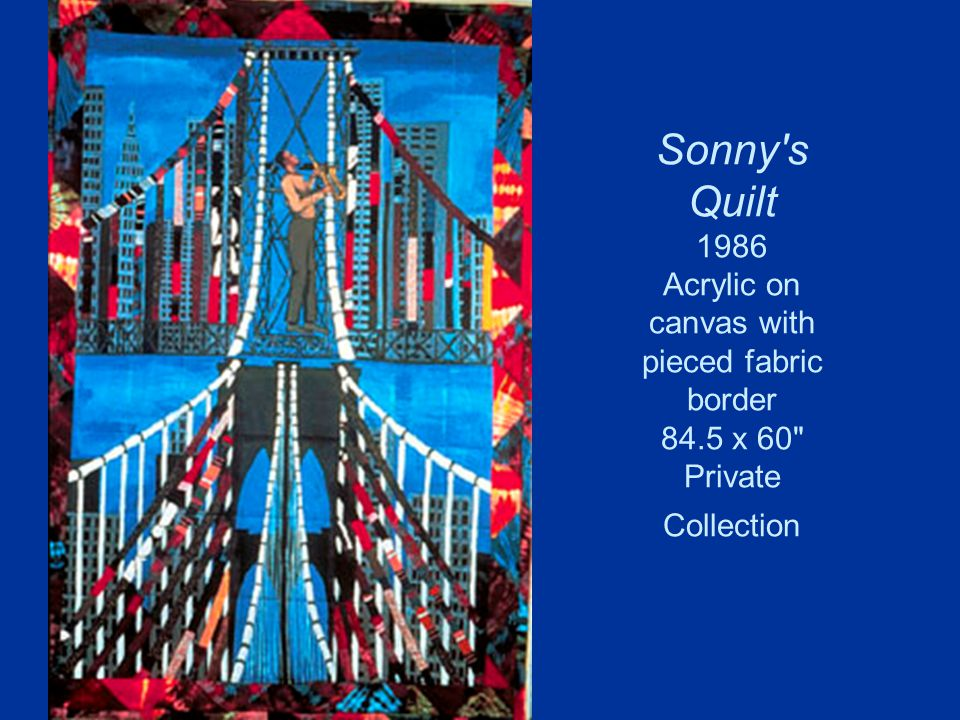 Sonny s Quilt 1986 Acrylic on canvas with pieced fabric border 84.5 x 60 Private Collection