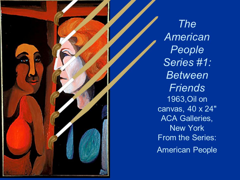 The American People Series #1: Between Friends 1963,Oil on canvas, 40 x 24