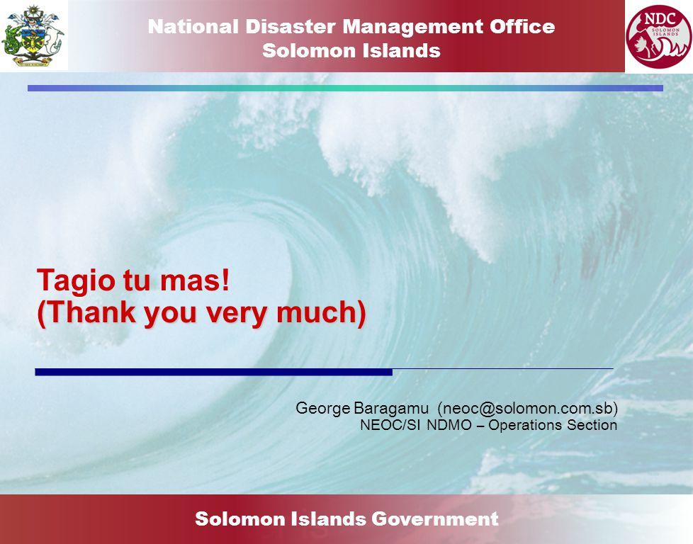 National Disaster Management Office Solomon Islands Disaster is Solomon Islands Government Tagio tu mas.