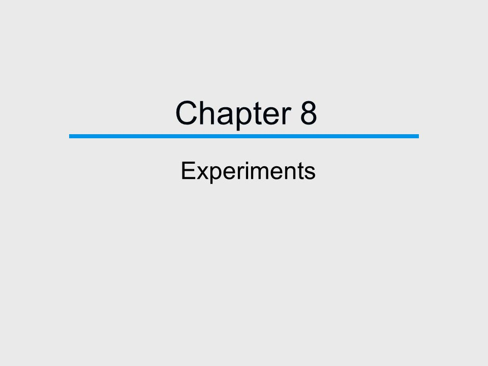 Chapter 8 Experiments