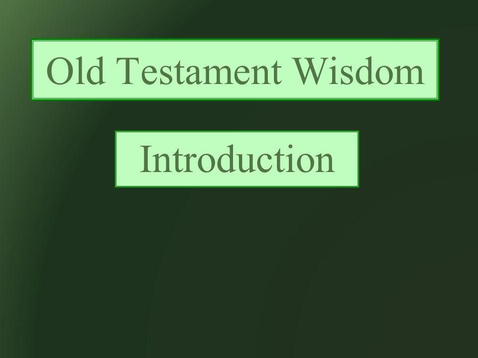 Old Testament Wisdom Introduction