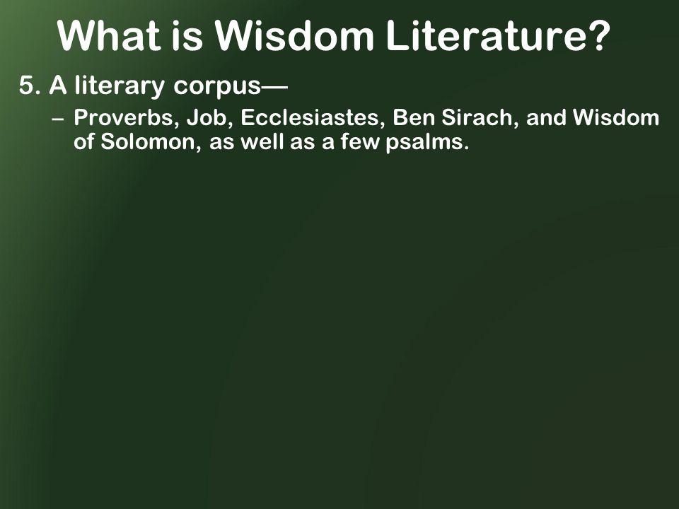 What is Wisdom Literature. 5.