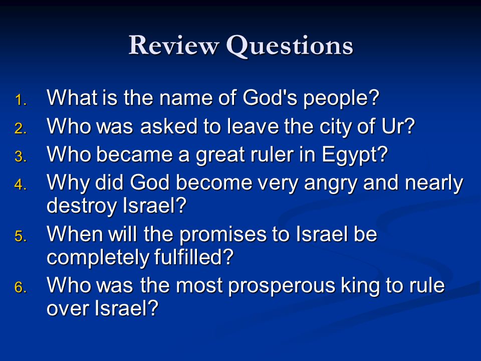 Review Questions 1. What is the name of God s people.