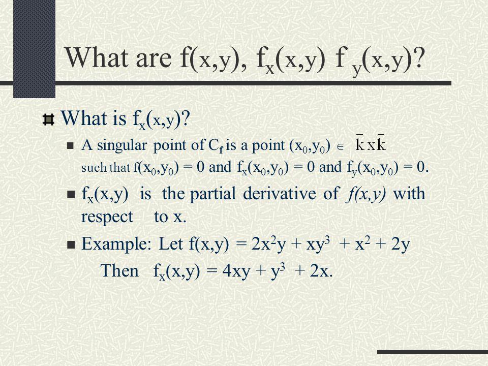 What are f( x, y ), f x ( x, y ) f y ( x, y ). What is f( x, y ).