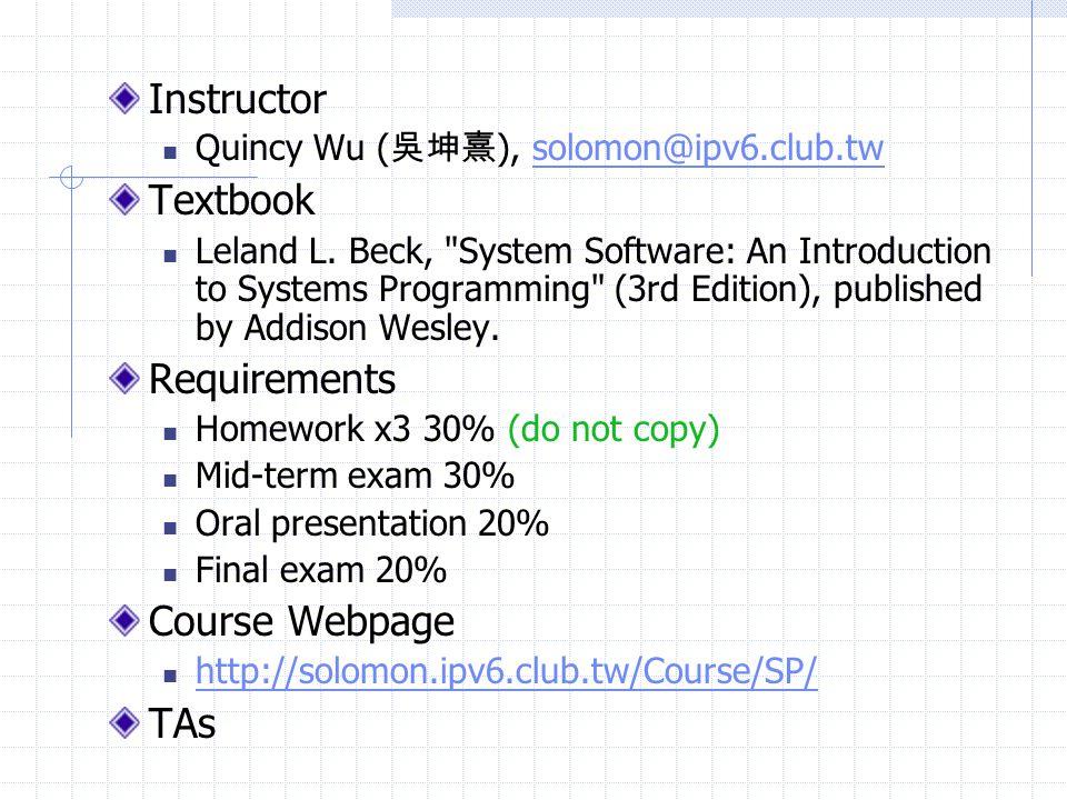 Instructor Quincy Wu ( 吳坤熹 ), solomon@ipv6.club.twsolomon@ipv6.club.tw Textbook Leland L.