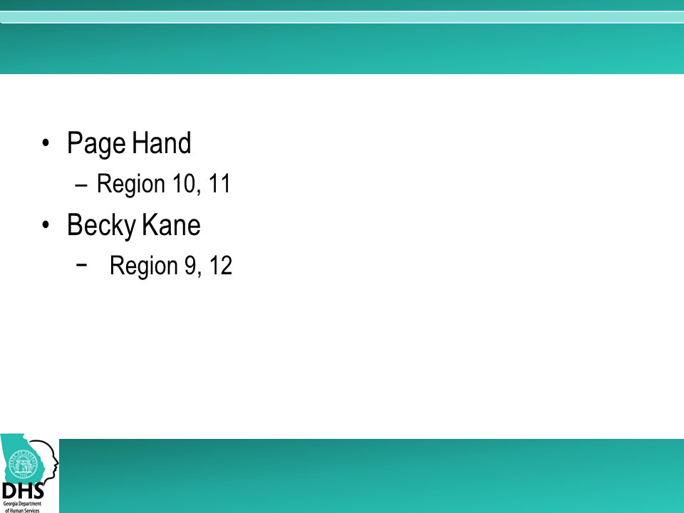 Page Hand –Region 10, 11 Becky Kane −Region 9, 12