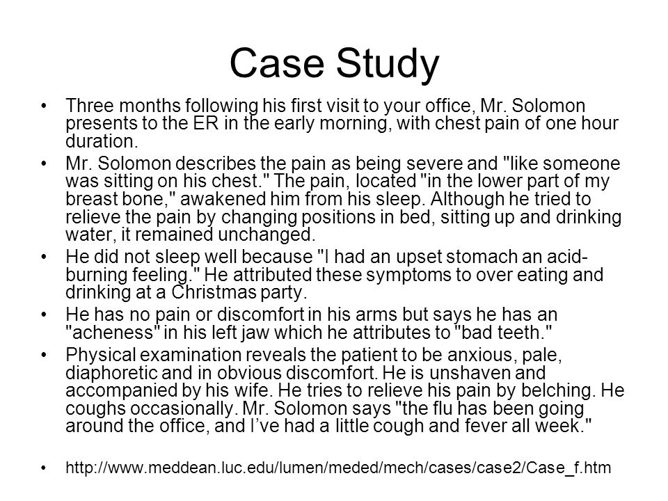 Case Study Three months following his first visit to your office, Mr.