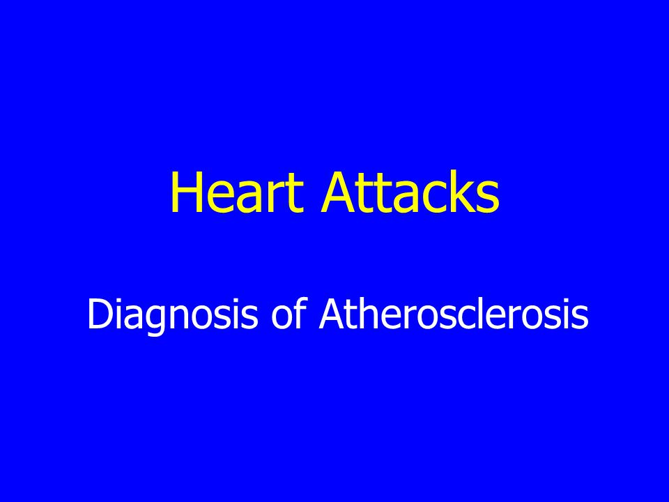 Heart Attacks Diagnosis of Atherosclerosis