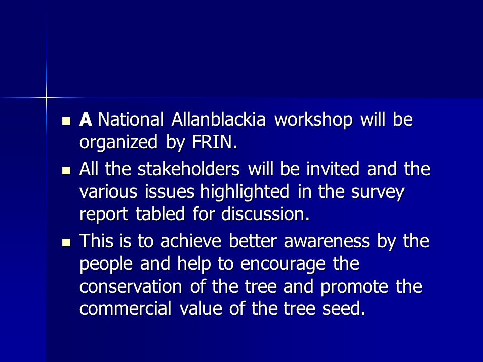 A National Allanblackia workshop will be organized by FRIN.