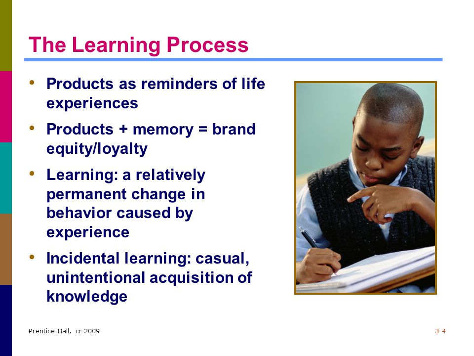 Prentice-Hall, cr 20093-5 Behavioral Learning Theories Behavioral learning theories: assume that learning takes place as the result of responses to external events.