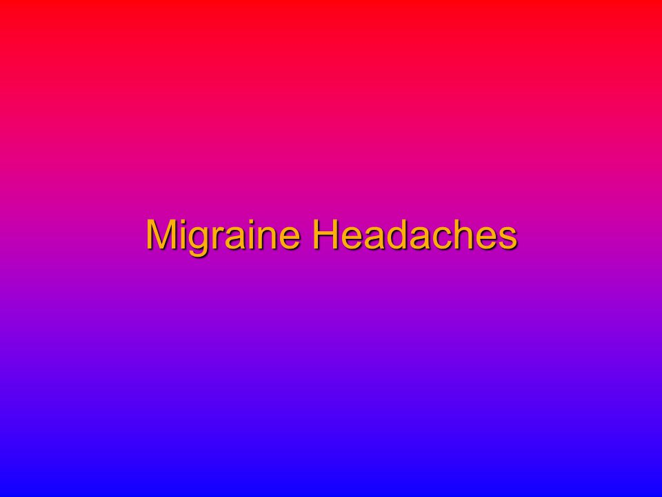 1.2% 18.4% 47.2% 33.2% Mild Moderately severe Severe Extremely severe Most Patients' Headaches Are Severe or Extremely Severe National Headache Foundation.