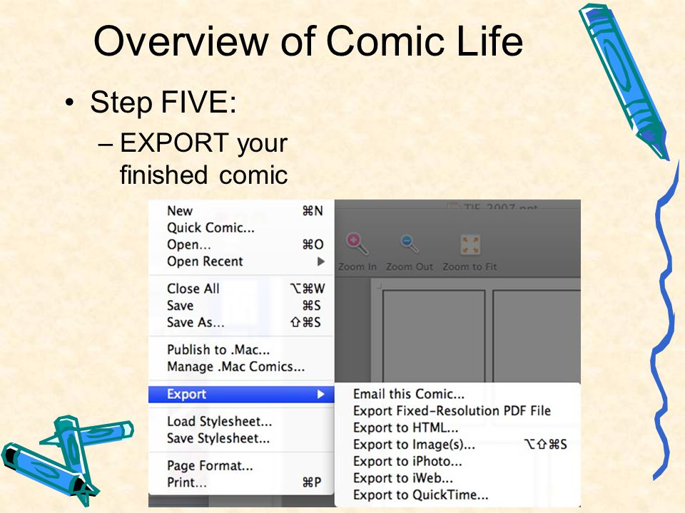 Overview of Comic Life Step FIVE: –EXPORT your finished comic