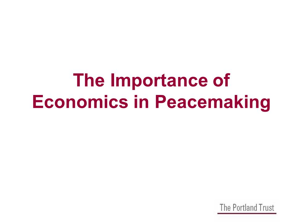 The Importance of Economics in Peacemaking