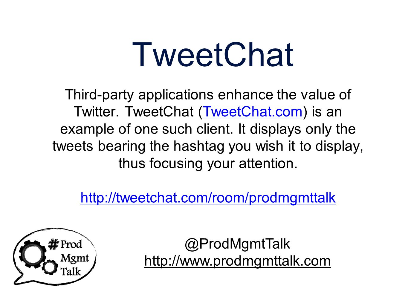 TweetChat Third-party applications enhance the value of Twitter.