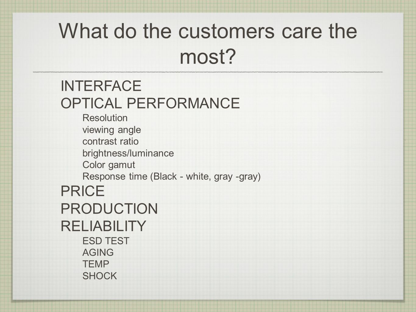 What do the customers care the most.