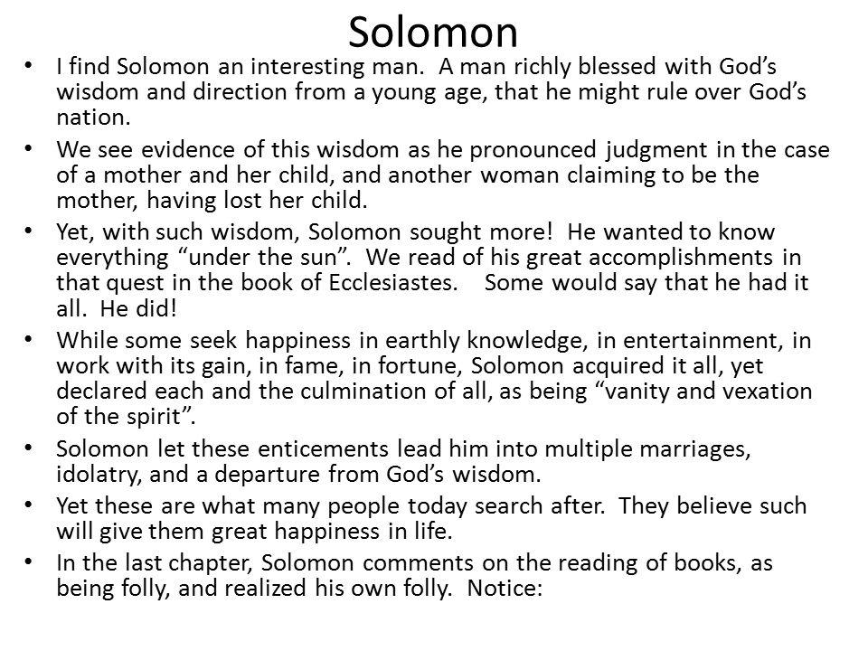 Solomon I find Solomon an interesting man.