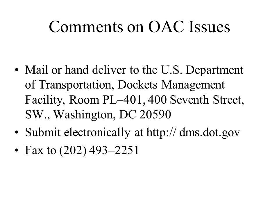 Comments on OAC Issues Mail or hand deliver to the U.S.