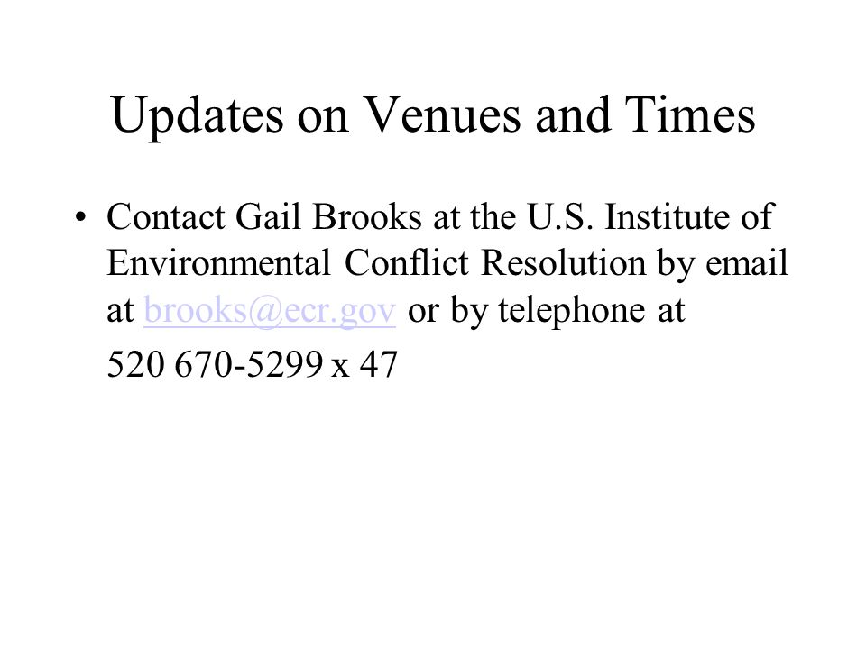 Updates on Venues and Times Contact Gail Brooks at the U.S.
