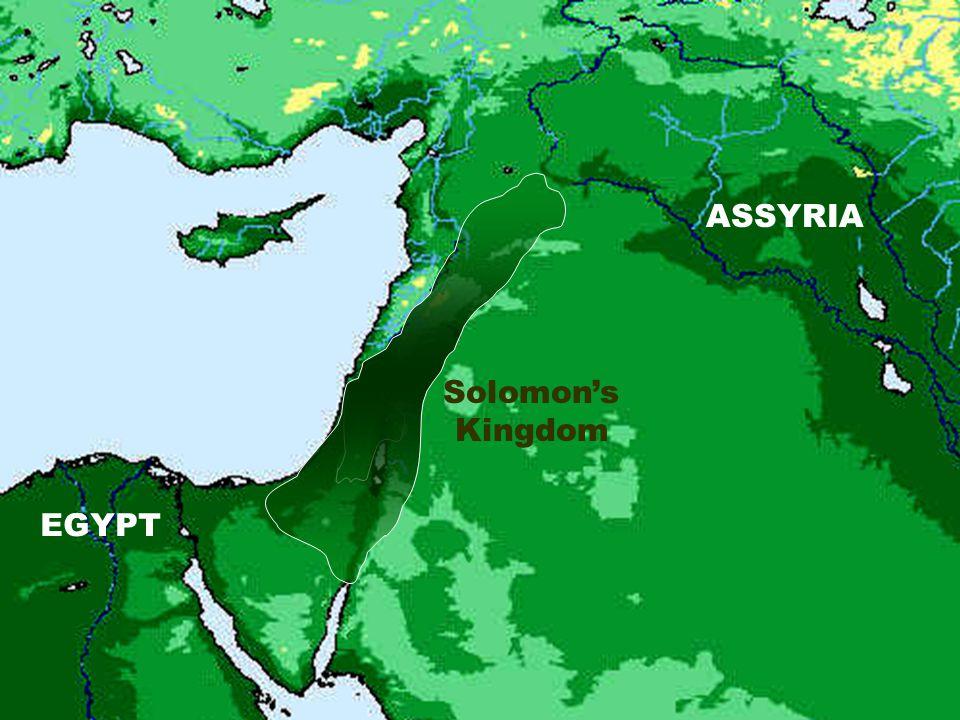 9 ASSYRIA EGYPT Solomon's Kingdom