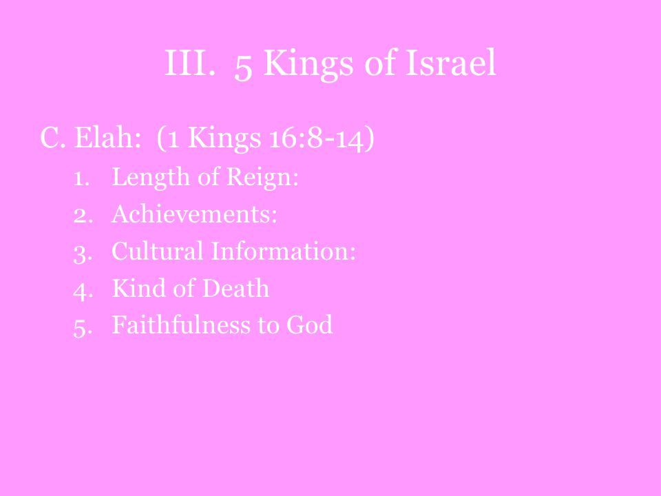 III. 5 Kings of Israel C.