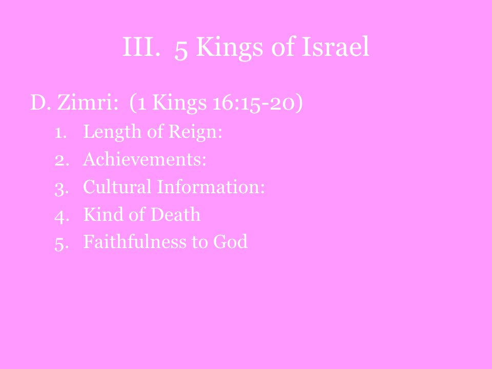 III. 5 Kings of Israel D.