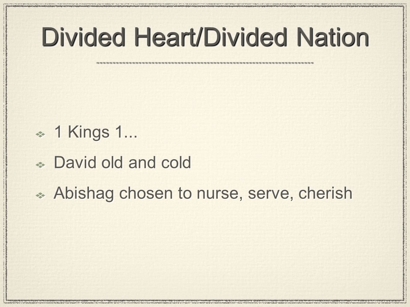 Divided Heart/Divided Nation 1 Kings 1...