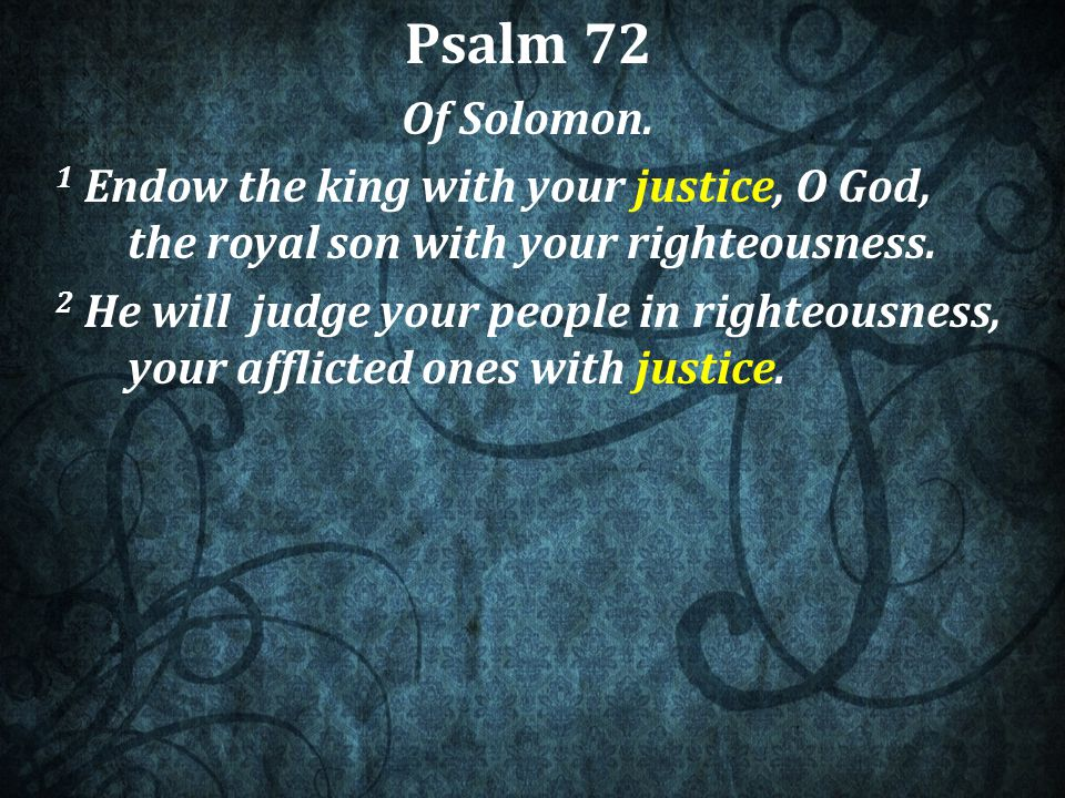 Psalm 72 (paraphrase) 17 All nations will be blessed through Jesus, and they will call him blessed.