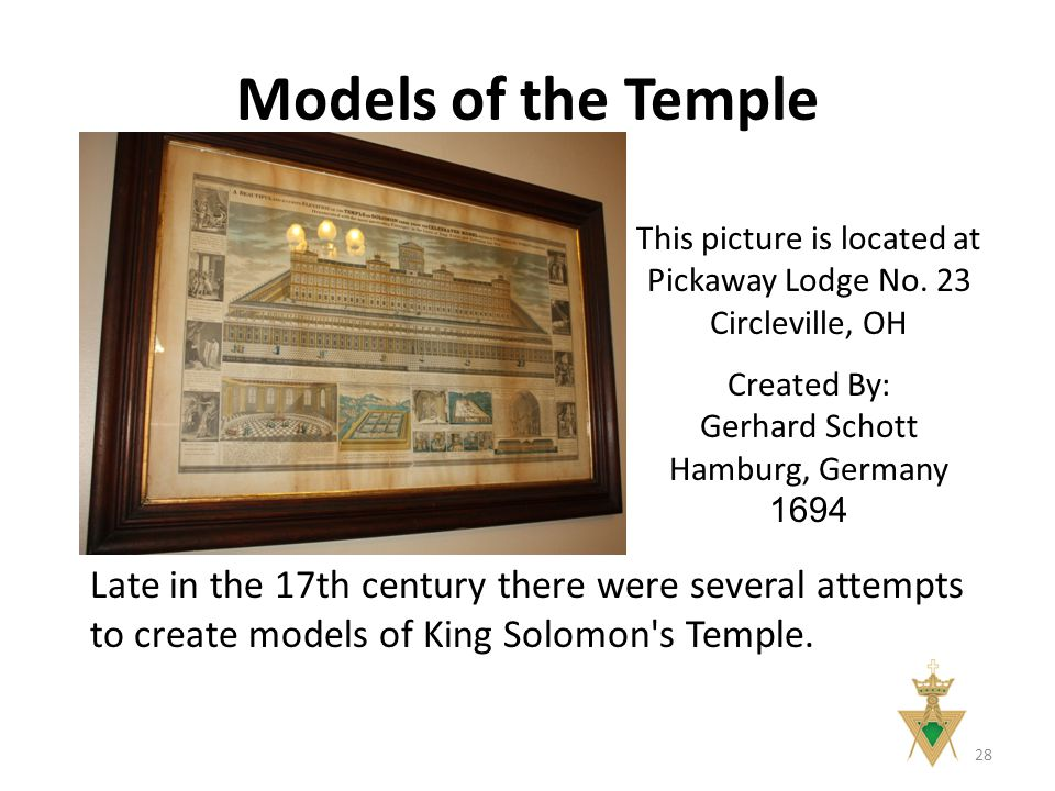 Models of the Temple 28 Late in the 17th century there were several attempts to create models of King Solomon s Temple.