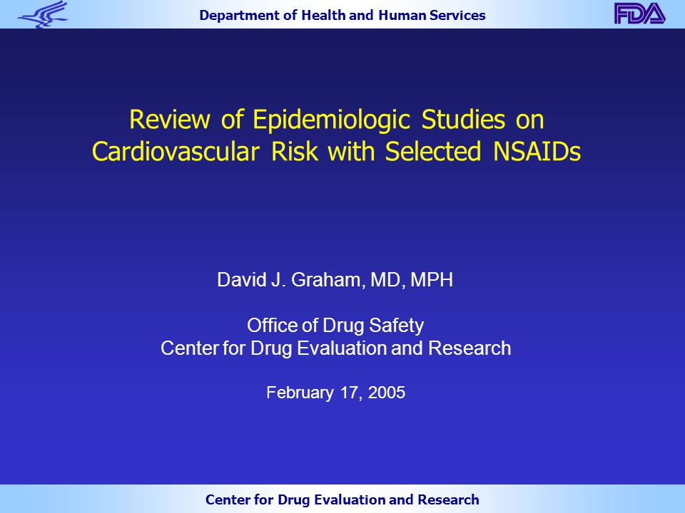 Department of Health and Human Services Center for Drug Evaluation and Research Review of Epidemiologic Studies on Cardiovascular Risk with Selected NSAIDs David J.