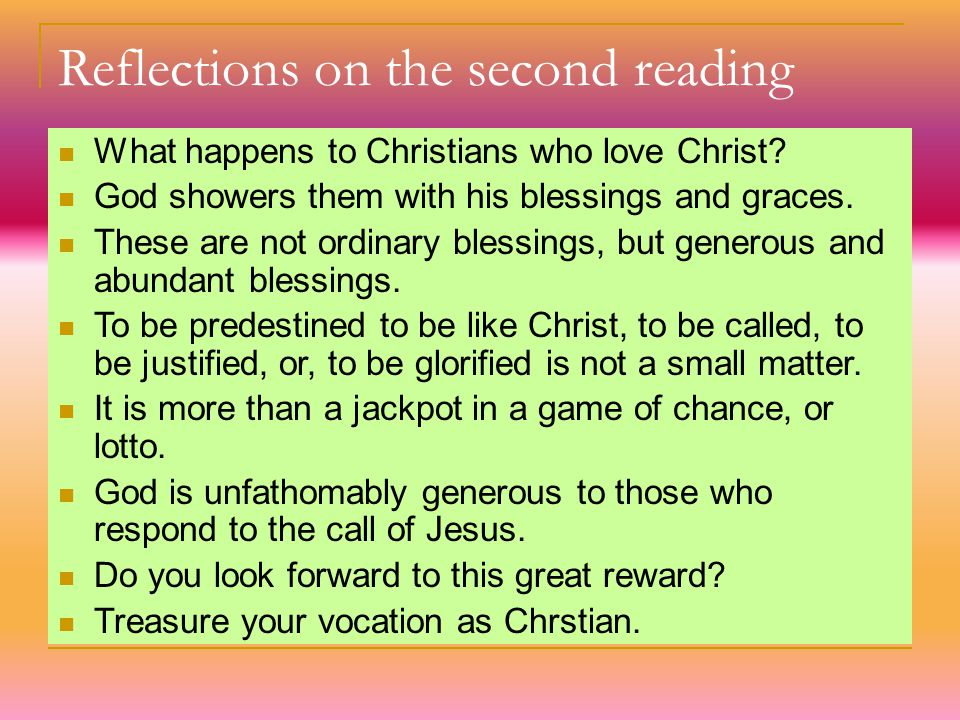 Reflections on the second reading What happens to Christians who love Christ.