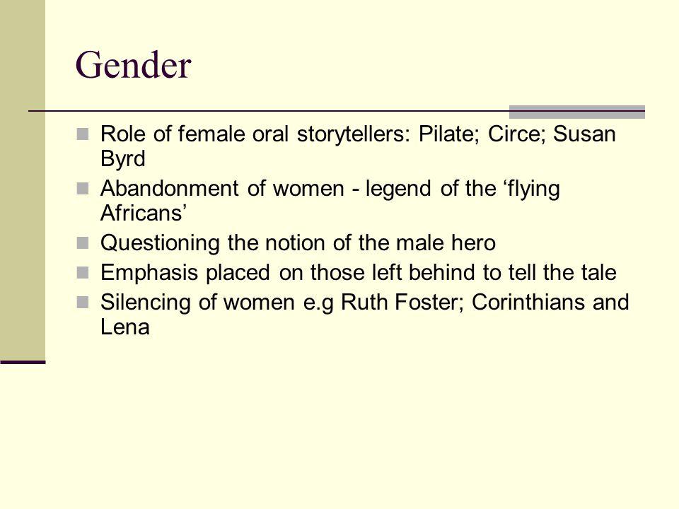 Performance of 'femininity' and 'masculinity' Pilate's family: matriarchal.