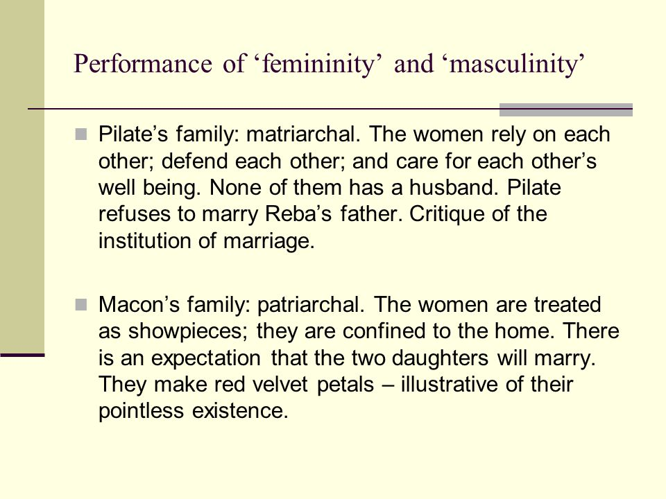 Pilate Values human relationships over material goods Does not have a navel – another example of magic realism in the text – which suggests that she is not 'worldly'.