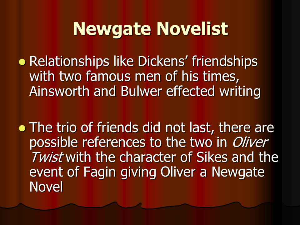 Newgate Novelist A Newgate Novel is one in which criminals are shown in a romantic light so that the legal system that punishes them may be criticized
