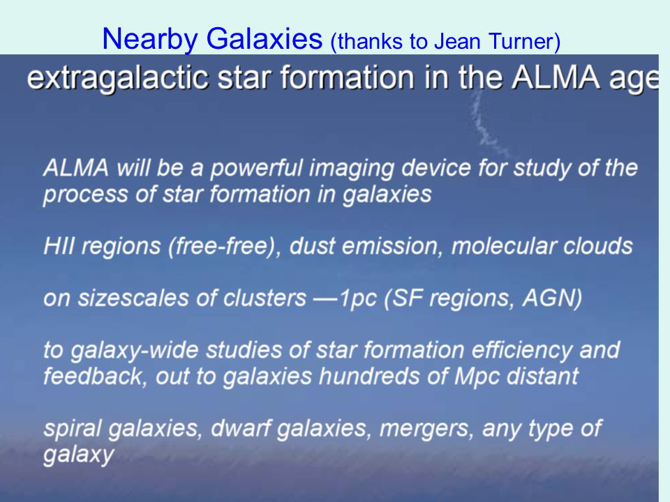 Nearby Galaxies (thanks to Jean Turner)