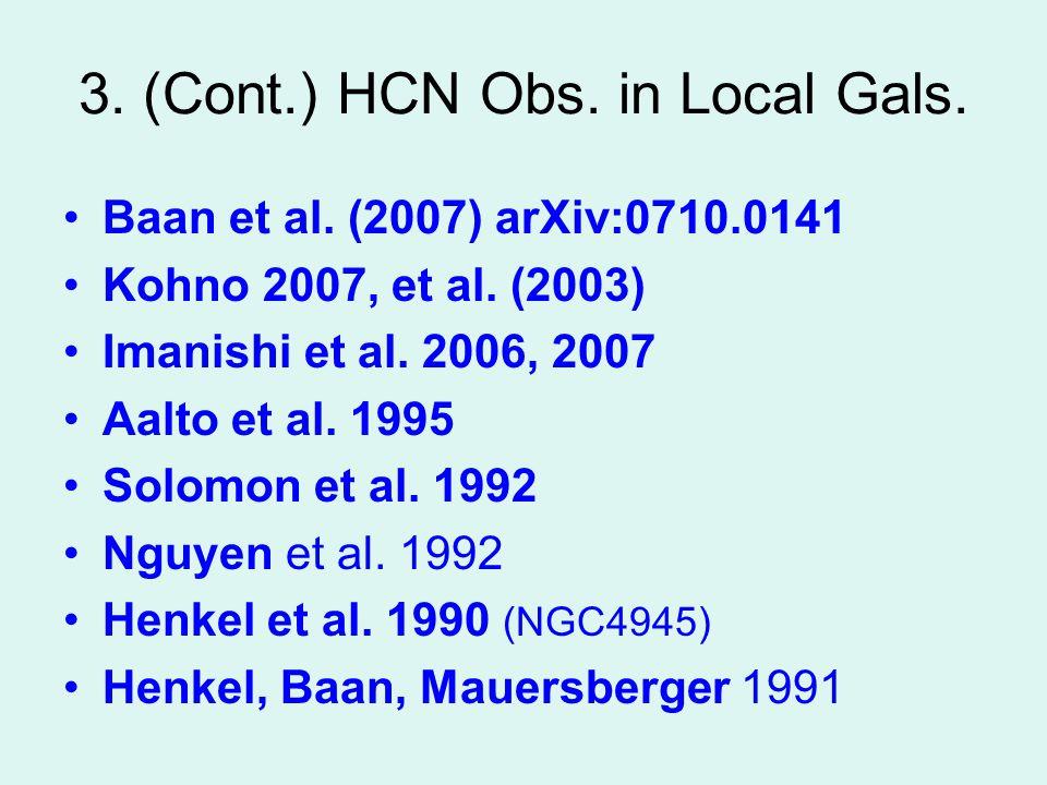 3. (Cont.) HCN Obs. in Local Gals. Baan et al. (2007) arXiv:0710.0141 Kohno 2007, et al.