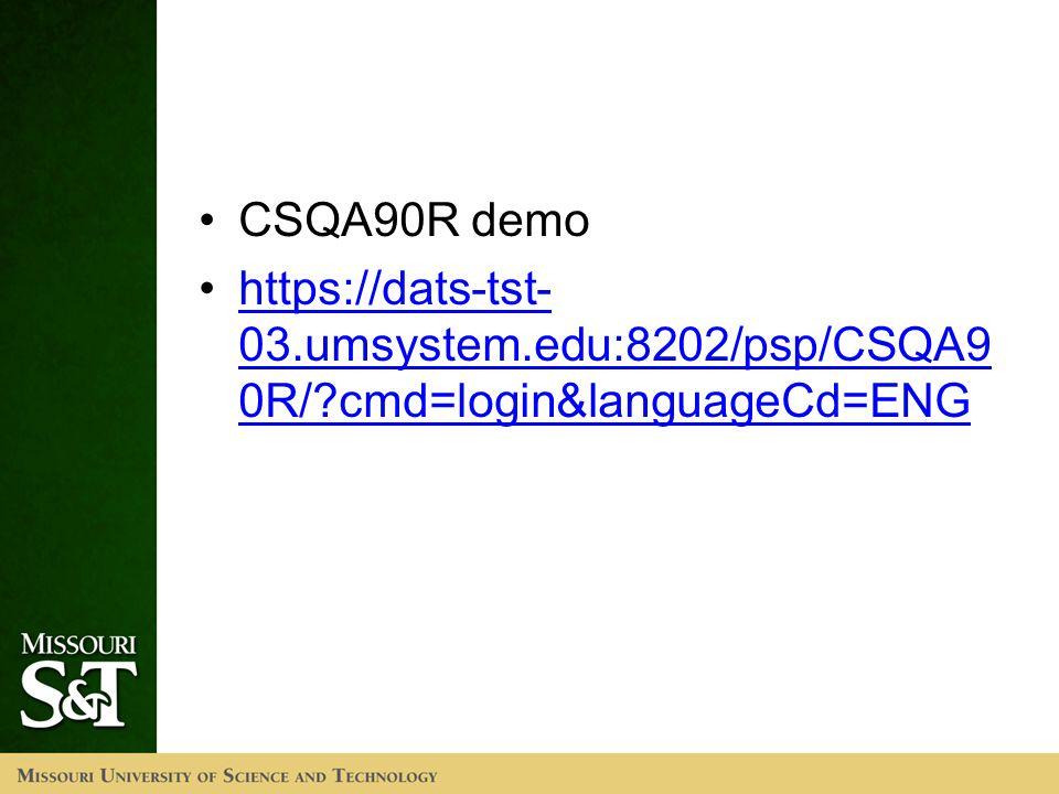 CSQA90R demo https://dats-tst- 03.umsystem.edu:8202/psp/CSQA9 0R/ cmd=login&languageCd=ENGhttps://dats-tst- 03.umsystem.edu:8202/psp/CSQA9 0R/ cmd=login&languageCd=ENG