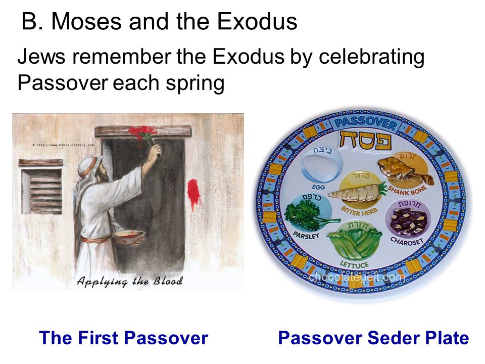 Jews remember the Exodus by celebrating Passover each spring B.